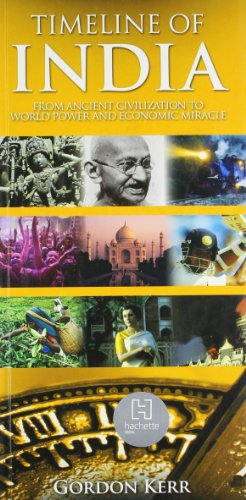 9780956265562: Timeline of India: From Ancient Civilization to World Power and Economic Miracle