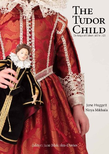 9780956267429: The Tudor Child: Clothing and Culture 1485 to 1625