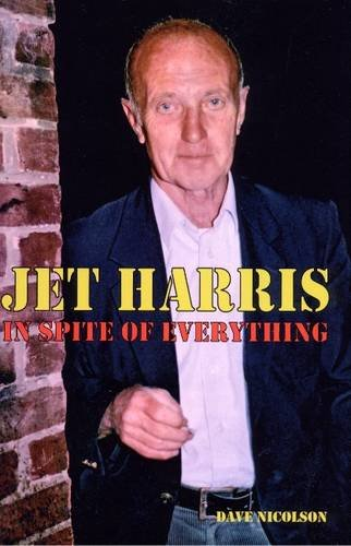 9780956267924: Jet Harris: In Spite of Everything
