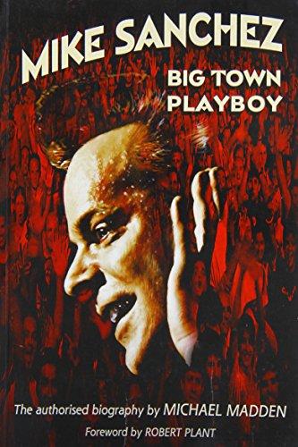 Mike Sanchez: Big Town Playboy: Madden, Michael