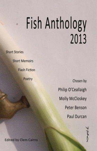 Fish Anthology 2013: Sally Franicevich, Elaine McCluskey, Jacqueline P. Haskell, Ken Elkes, Katie M...