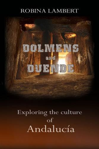 9780956276087: Dolmens and Duende: Exploring the Culture of Andalucia