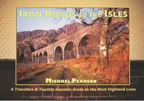 9780956277701: Iron Roads to the Isles: A Travellers and Tourists Souvenir Guide to the West Highland Lines