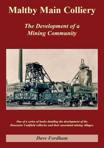 9780956286451: Maltby Main Colliery: The Development of a Mining Community
