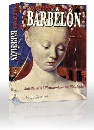 9780956286703: Codeword Barbêlôn, Book 2: Anti-Christ is a Woman - Alive and Well, Again!, or The Catholic Mission in the Third Millennium