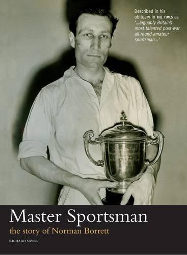 9780956287212: Master Sportsman: The Story of Norman Borrett