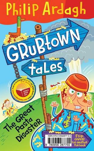 9780956287755: Pongwiffy and the Important Announcement / Grubtown Tales: The Great Pasta Disaster: A World Book Day Flip Book