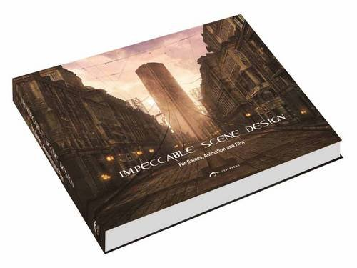 9780956288080: Impeccable Scene Design: For Game, Animation and Film