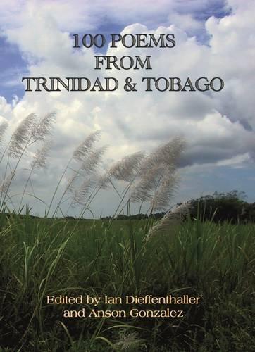9780956290168: 100 Poems from Trinidad & Tobago (Poets of Trinidad & Tobago)