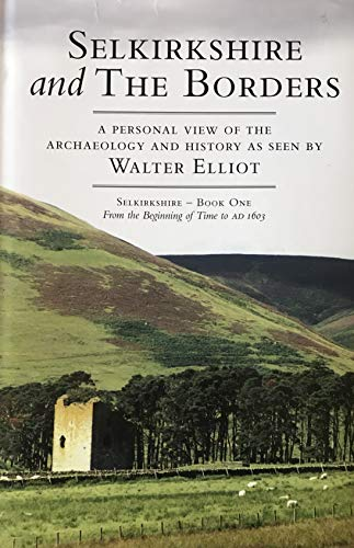 Selkirkshire and the Borders: Elliot, Walter