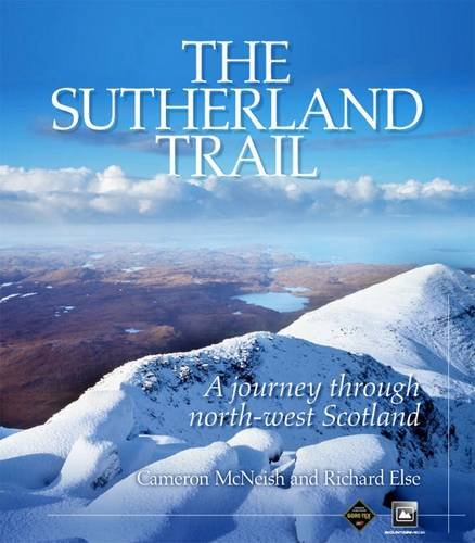 The Sutherland Trail: A Journey Through Scotlands North-west