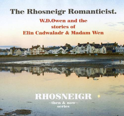 The Rhosneigr Romanticist: W.D.Owen and the Stories: Owen, W.D.