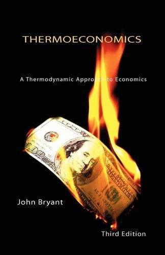 9780956297532: Thermoeconomics - A Thermodynamic Approach to Economics Third Edition