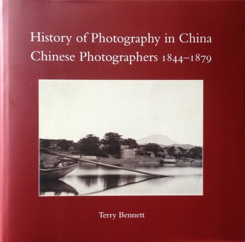 9780956301246: History of Photography in China: Chinese Photographers 1844-1879