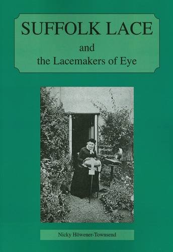 9780956301802: Suffolk Lace: and the Lacemakers of Eye