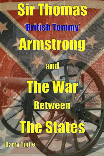 9780956302861: Sir Thomas 'British Tommy' Armstrong and The War Between the States (Volume 1)