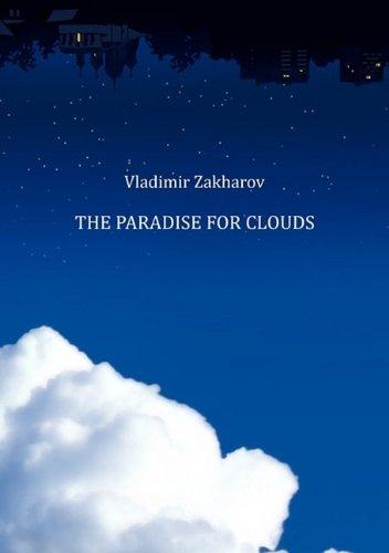 The Paradise for Clouds: Vladimir Zakharov