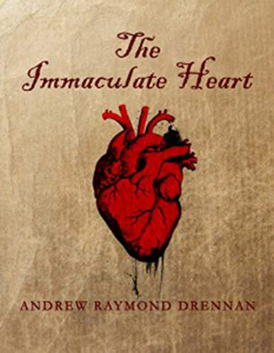 The Immaculate Heart: Andrew Raymond Drennan