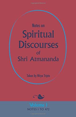 9780956309129: Notes on Spiritual Discourses of Shri Atmananda: Volume 1