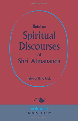 9780956309129: Notes on Spiritual Discourses of Shri Atmananda: Volume 1