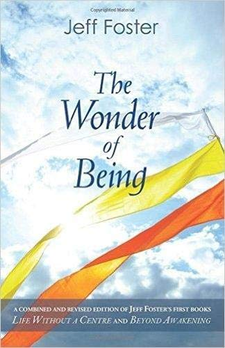 9780956309181: The Wonder of Being: Awakening to an Intimacy Beyond Words