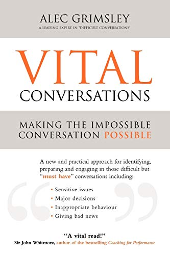 9780956312808: Vital Conversations: A practical approach to handling difficult conversations, managing conflict, giving feedback and influencing difficult people
