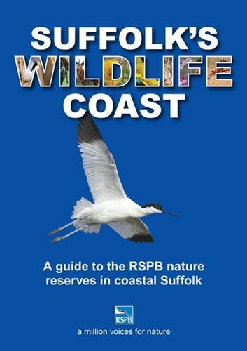 9780956316240: Suffolk's Wildlife Coast: A Guide to the RSPB Nature Reserves in Coastal Suffolk