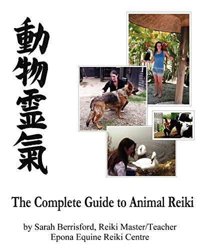 9780956316851: The Complete Guide to Animal Reiki: animal healing using Reiki for animals, Reiki for dogs and cats, equine Reiki for horses