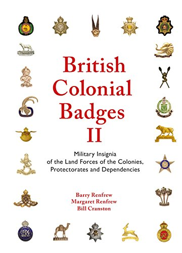 9780956317520: British Colonial Badges II: Volume II: Military Insignia of the Land Forces of the Colonies, Protectorates and Dependencies
