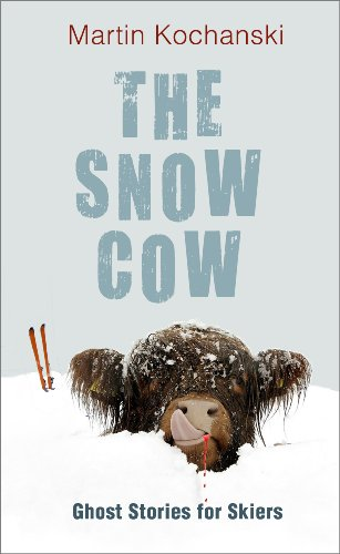 9780956319906: The Snow Cow: Ghost Stories for Skiers