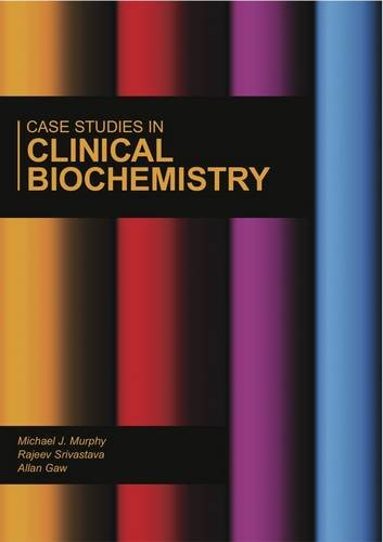 9780956324245: Case Studies in Clinical Biochemistry