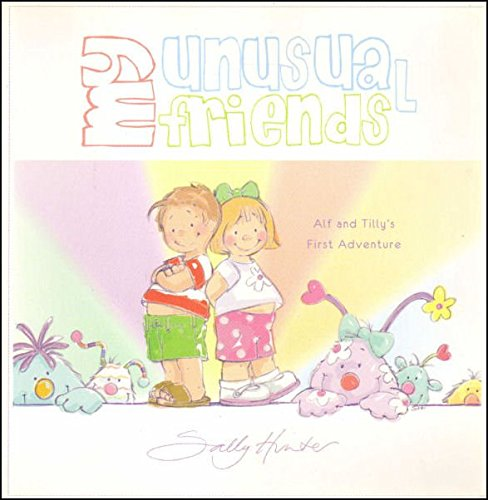 9780956327604: My Unusual Friends: Alf and Tillie's First Adventure