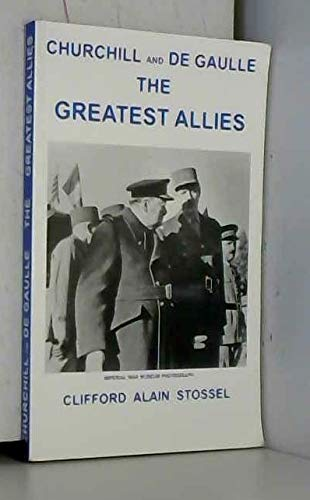 9780956328700: Churchill and De Gaulle - the Greatest Allies