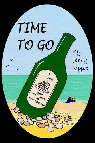 Time To Go: A Journey From Old Deal To New Zealand (SCARCE FIRST EDITION SIGNED BY THE AUTHOR