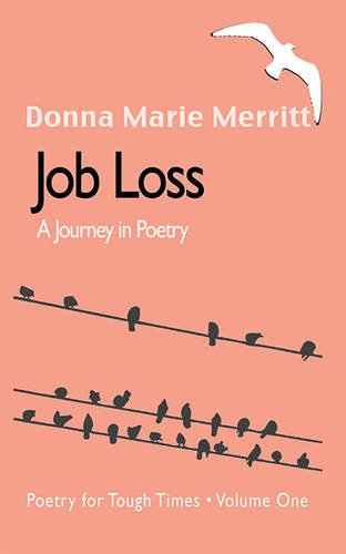 Job Loss: A Journey In Poetry, Volume: Merritt, Donna Marie