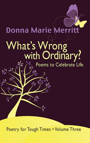 What's Wrong with Ordinary?: Poems to Celebrate: Donna Marie Merritt