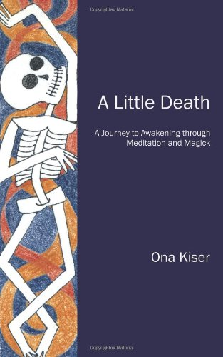 9780956332165: A Little Death: A Journey to Awakening through Meditation and Magick