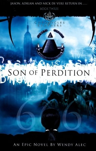 Son Of Perdition (Chronicles Of Brothers: Volume 3): Book Three (9780956333001) by Wendy Alec