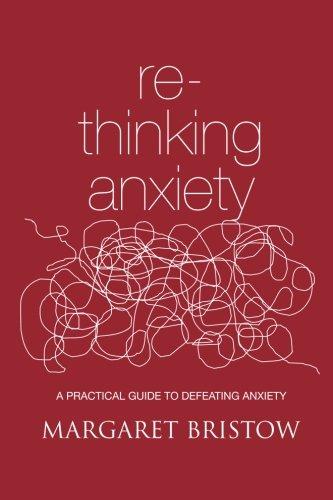 9780956334220: Rethinking Anxiety: A practical guide to defeating anxiety