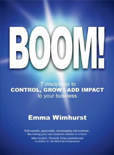 9780956335609: Boom!: 7 Disciplines to Grow Control and Add Impact to Your Business