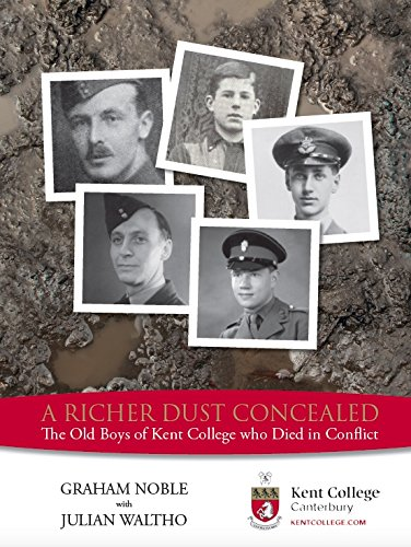 9780956342997: A Richer Dust Concealed: The Old Boys of Kent College Who Died in Conflict
