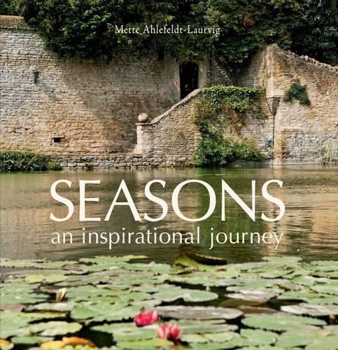 Seasons: An Inspirational Journey (Hardback): Mette Ahlefeldt-Laurvig