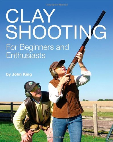 9780956346117: Clay Shooting for Beginners and Enthusiasts