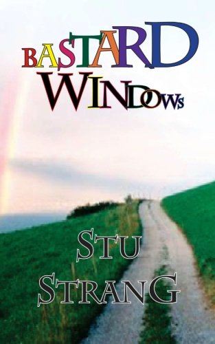 Bastard Windows: Stu Strang Rev