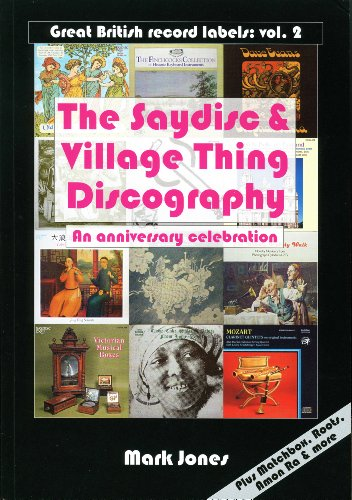 9780956353122: The Saydisc and Village Thing Discography: An Anniversary Celebration