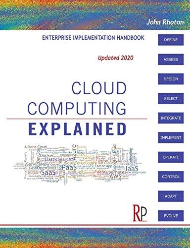 Cloud Computing Explained: Implementation Handbook for Enterprises: John Rhoton
