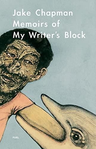 9780956356208: Jake Chapman: Memoirs of My Writer's Block