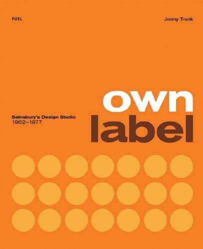 9780956356284: Own Label: Sainsbury's Design Studio 1962-1977