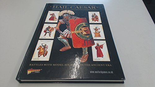9780956358110: Hail Caesar: Battles with Model Soldiers in the Ancient Era (Wargaming)
