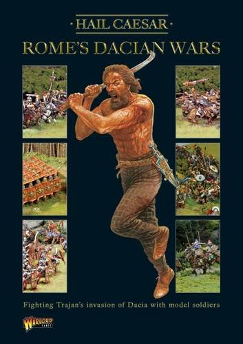 9780956358172: Rome's Dacian Wars: Fighting Trajan's Invasion of Dacia with Model Soldiers